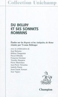 Du Bellay et ses sonnets romains : études sur les Regrets et les Antiquitez de Rome