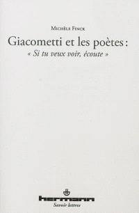 Giacometti et les poètes : si tu veux voir, écoute