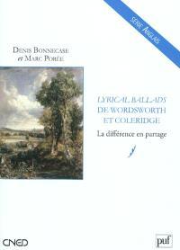 Lyrical ballads de Samuel Taylor Coleridge et William Wordsworth : la différence en partage