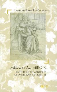 Méduse au miroir : esthétique romantique de Dante Gabriel Rossetti