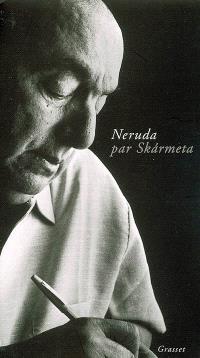 Neruda par Skármeta