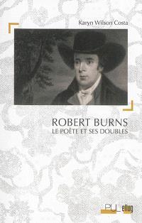 Robert Burns : le poète et ses doubles