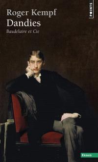 Dandies : Baudelaire et Cie