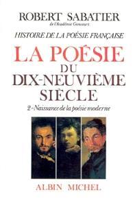 Histoire de la poésie française. Volume 5-2, La poésie du XIXe siècle : naissance de la poésie moderne