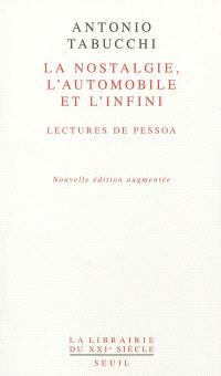 La nostalgie, l'automobile et l'infini : lectures de Pessoa; Suivi de De la cardiopathie de Fernando Pessoa
