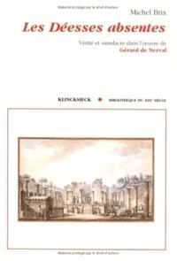 Les déesses absentes : vérité et simulacre dans l'oeuvre de Gérard de Nerval