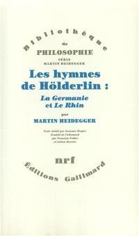 Les Hymnes de Hölderlin : La Germanie et Le Rhin