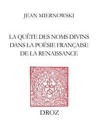 Les signes dissimilaires : la quête des noms divins dans la poésie française de la Renaissance