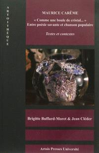 Maurice Carême, comme une boule de cristal... : entre poésie savante et chanson populaire : textes et contextes