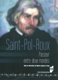 Saint-Pol-Roux, passeur entre deux mondes : actes du colloque de Brest, 27-28 février 2009