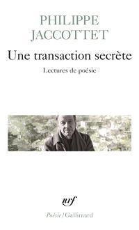 Une transaction secrète : lectures de poésie