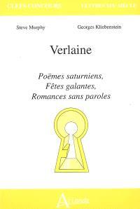 Verlaine : Poèmes saturniens, Fêtes galantes, Romances sans paroles