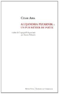 Alejandra Pizarnik : un pur métier de poète