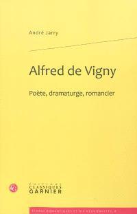 Alfred de Vigny : poète, dramaturge, romancier