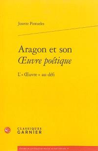 Aragon et son oeuvre poétique : l'oeuvre au défi