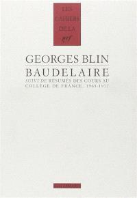 Baudelaire; Suivi de Résumés des cours au Collège de France : 1965-1977