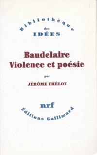 Baudelaire : violence et poésie
