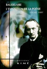 Baudelaire, l'exposition de la poésie