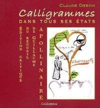 Calligrammes : dans tous ses états : édition critique du recueil de Guillaume Apollinaire