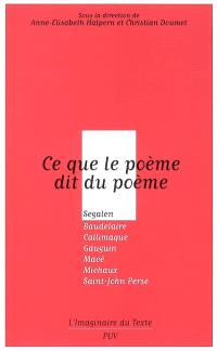 Ce que le poème dit du poème : Segalen, Baudelaire, Callimaque, Gauguin, Macé, Michaux, Saint-John Perse