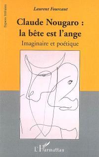 Claude Nougaro : la bête est l'ange : imaginaire et poétique