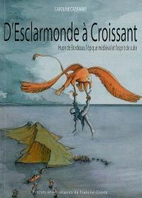 D' Esclarmonde à Croissant : Huon de Bordeaux, l'épique médiéval et l'esprit de suite