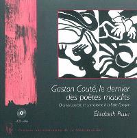 Gaston Couté, le dernier des poètes maudits : chanson, poésie et anarchisme à la Belle Epoque