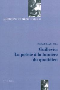 Guillevic : la poésie à la lumière du quotidien