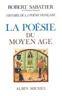 Histoire de la poésie française. Volume 1, La poésie du Moyen Age