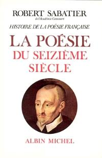 Histoire de la poésie française. Volume 2, La poésie du XVIe siècle