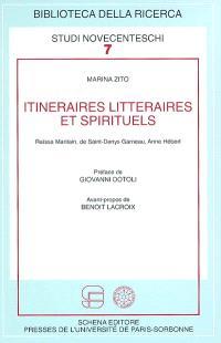 Itinéraires littéraires et spirituels : Raïssa Maritain, de Saint-Denys Garneau, Anne Hébert