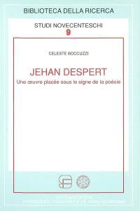 Jehan Despert : une oeuvre placée sous le signe de la poésie