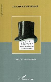 Jules Laforgue ou Les métaphores du déplacement