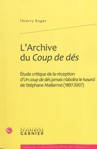 L'archive du Coup de dés : étude critique de la réception d'Un coup de dés jamais n'abolira le hasard de Stéphane Mallarmé (1897-2007)