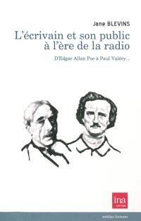 L'écrivain public à l'ère de la radio : d'Edgar Allan Poe à Paul Valéry