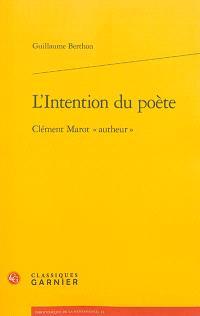 """L'intention du poète : Clément Marot """"autheur"""""""