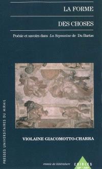La forme des choses : poésie et savoirs dans La sepmaine de Du Bartas