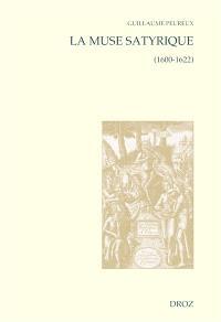 La muse satyrique : 1600-1622