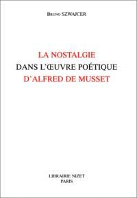 La nostalgie dans l'oeuvre poétique d'Alfred de Musset