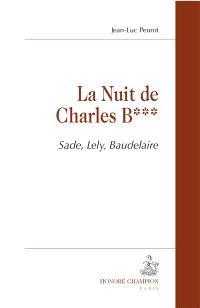 La nuit de Charles B. : Sade, Lely, Baudelaire