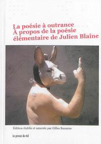 La poésie à outrance : à propos de la poésie élémentaire de Julien Blaine