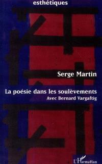 La poésie dans les soulèvements : avec Bernard Vargaftig : le rythme de l'air