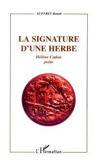 La signature d'une herbe : Hélène Cadou, poète