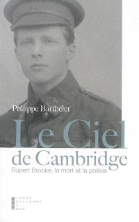 Le ciel de Cambridge : Rupert Brooke, la mort et la poésie