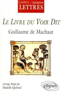 Le livre du voir dit, Guillaume de Machaut