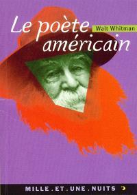 Le poète américain : introduction à Feuilles d'herbe