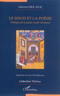 Le soufi et la poésie : poétique de la poésie soufie ottomane