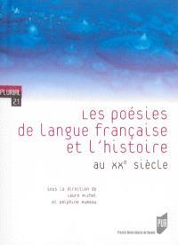 Les poésies de langue française et l'histoire au XXe siècle