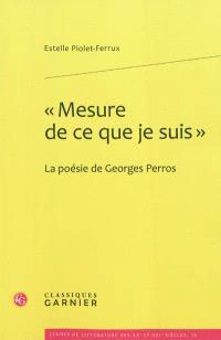 Mesure de ce que je suis : la poésie de Georges Perros