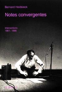 Notes convergentes : interventions 1961-1995
